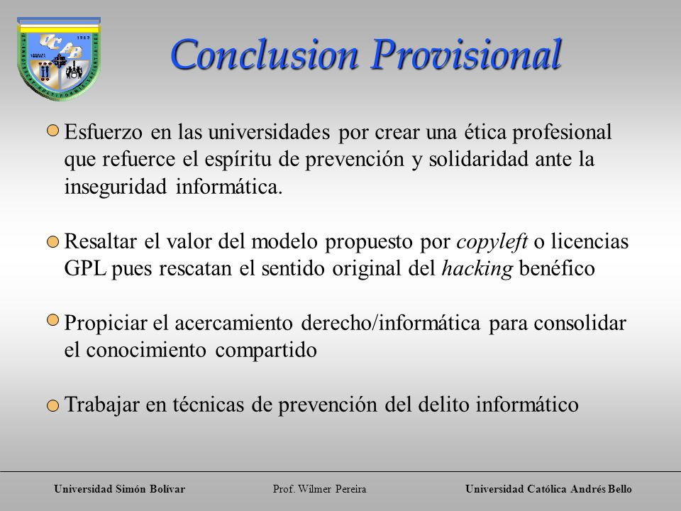 Universidad Simón BolívarProf. Wílmer PereiraUniversidad Católica Andrés Bello Conclusion Provisional Conclusion Provisional Esfuerzo en las universid