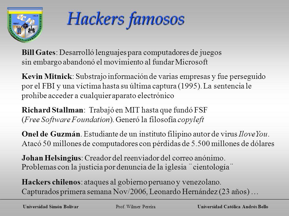 Universidad Simón BolívarProf. Wílmer PereiraUniversidad Católica Andrés Bello Hackers famosos Bill Gates: Desarrolló lenguajes para computadores de j