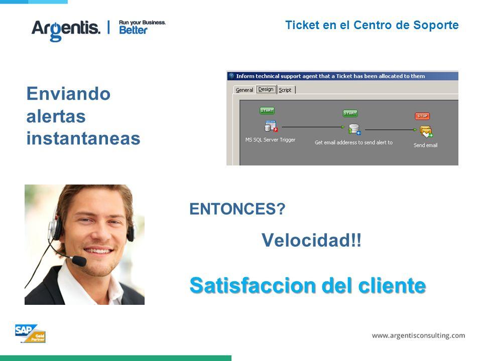 Ticket en el Centro de Soporte Enviando alertas instantaneas ENTONCES.
