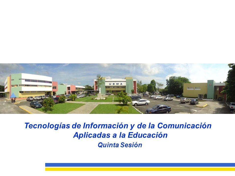 Tecnologías de Información yde la Comunicación Aplicadas a la Educación Quinta Sesión