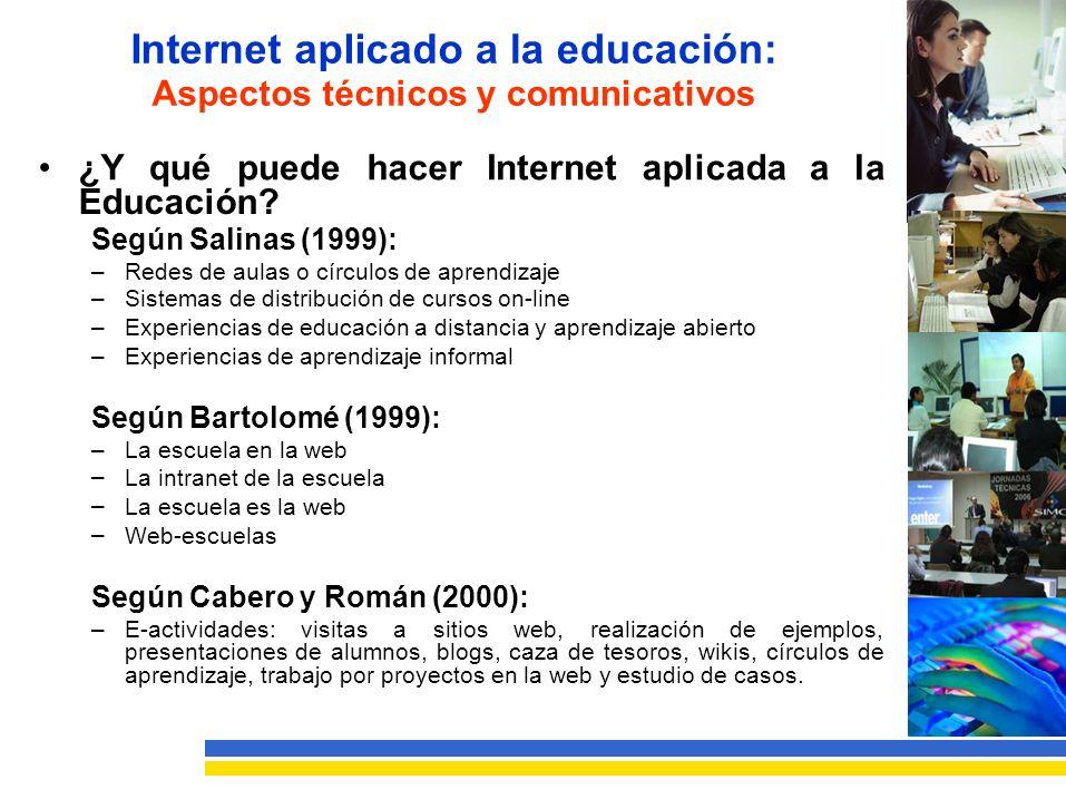 Internet aplicado Aspectos técnicos a la educación: y comunicativos ¿YquépuedehacerInternetaplicadaala Educación.