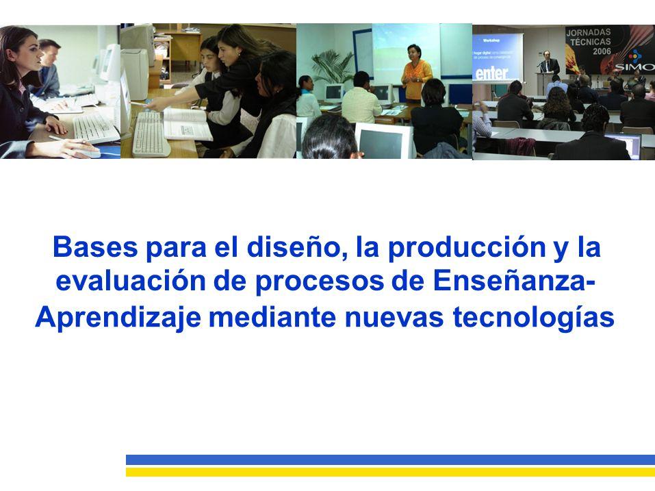 Bases para el diseño, la producción y la evaluación de procesos de Enseñanza-Aprendizaje mediante nuevas tecnologías Introducción Si consideramos la educación como una ciencia de diseño, enfatizandosuorientacióninterdisciplinariayorientadaa problemas,entonceseldiseñorepresenta mejorar las situaciones existentes.