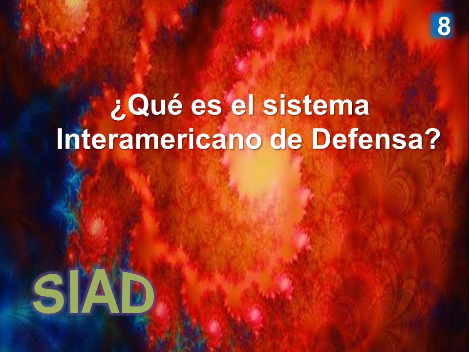 ¿Qué es el sistema Interamericano de Defensa? 8