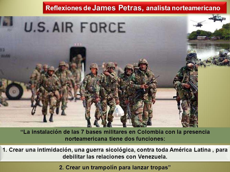 La instalación de las 7 bases militares en Colombia con la presencia norteamericana tiene dos funciones: James Petras, Reflexiones de James Petras, an