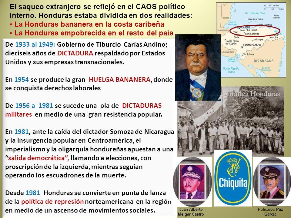 De 1933 al 1949: Gobierno de Tiburcio Carías Andino; dieciseis años de DICTADURA respaldado por Estados Unidos y sus empresas transnacionales. En 1954