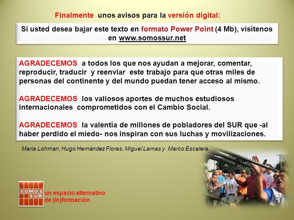 Si usted desea bajar este texto en formato Power Point (4 Mb), visítenos en www.somossur.net un espacio alternativo de (in)formación AGRADECEMOS a tod