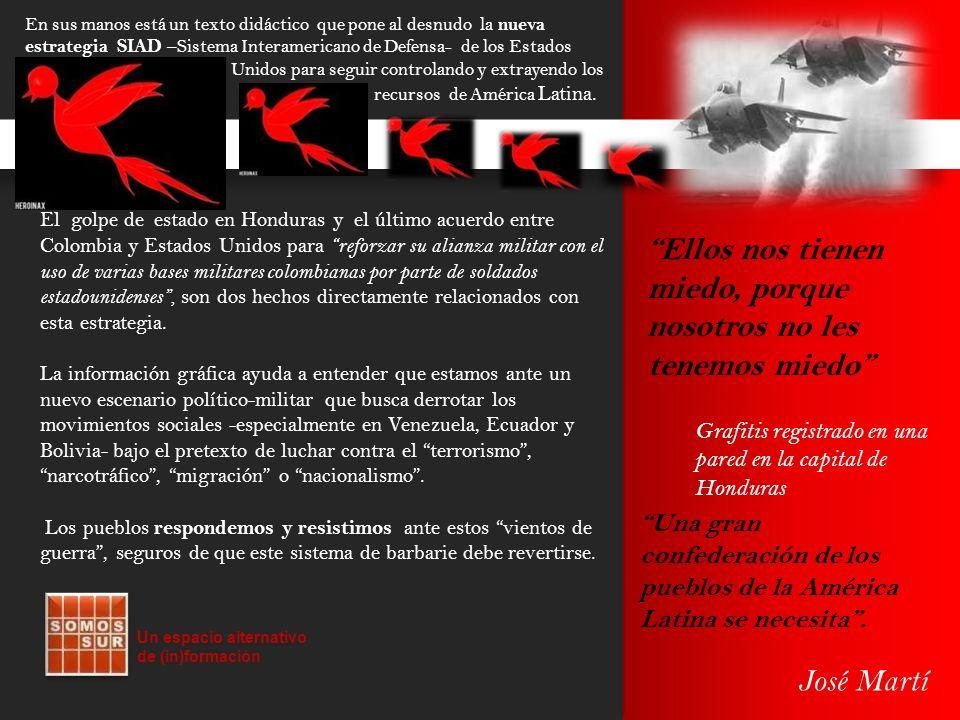 Una gran confederación de los pueblos de la América Latina se necesita. José Martí Ellos nos tienen miedo, porque nosotros no les tenemos miedo Grafit