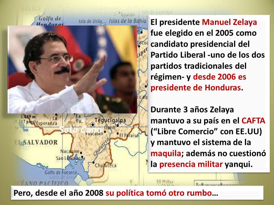 El presidente Manuel Zelaya fue elegido en el 2005 como candidato presidencial del Partido Liberal -uno de los dos partidos tradicionales del régimen-