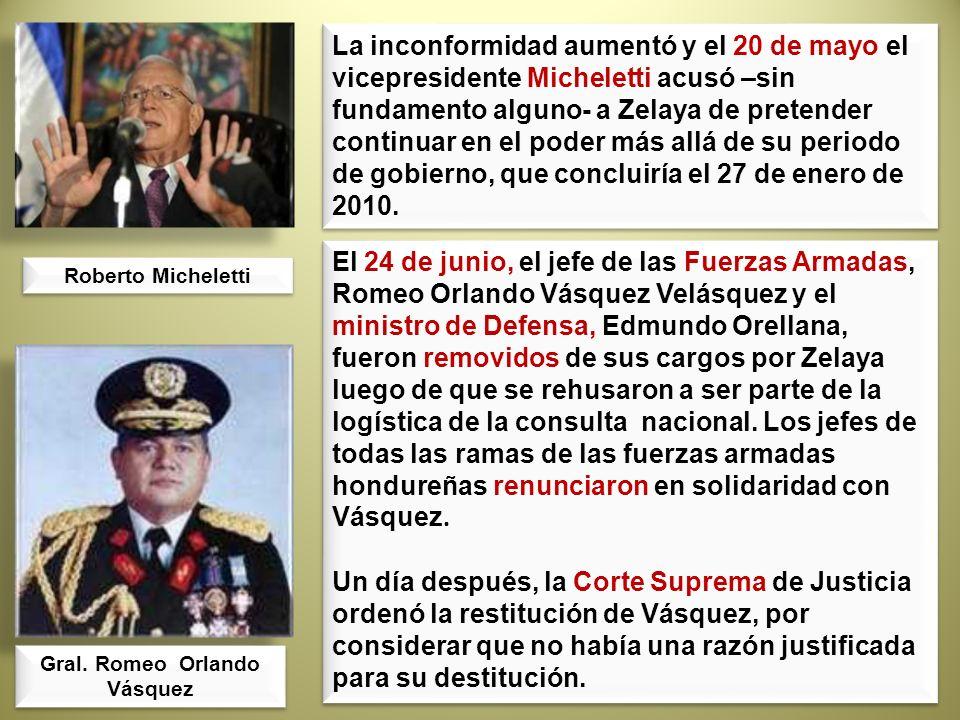 El 24 de junio, el jefe de las Fuerzas Armadas, Romeo Orlando Vásquez Velásquez y el ministro de Defensa, Edmundo Orellana, fueron removidos de sus ca