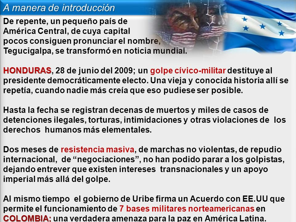 Honduras y la Política militar en los años 80-90 Bajo el pretexto de la amenaza comunista en América Latina, se imponen BASES MILITARES norteamericanas en toda la región.