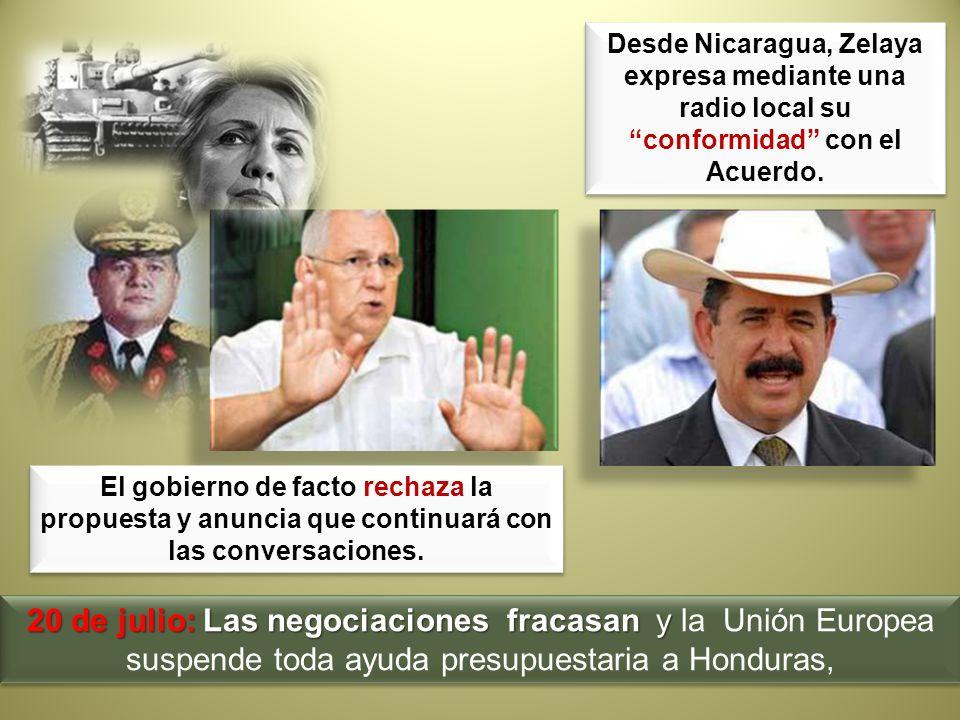 20 de julio: Las negociaciones fracasan y 20 de julio: Las negociaciones fracasan y la Unión Europea suspende toda ayuda presupuestaria a Honduras, El