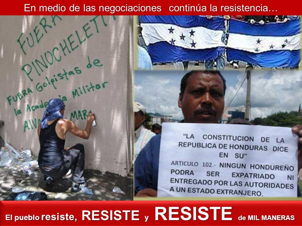 El pueblo resiste, RESISTE y RESISTE de MIL MANERAS El pueblo resiste, RESISTE y RESISTE de MIL MANERAS En medio de las negociaciones continúa la resi
