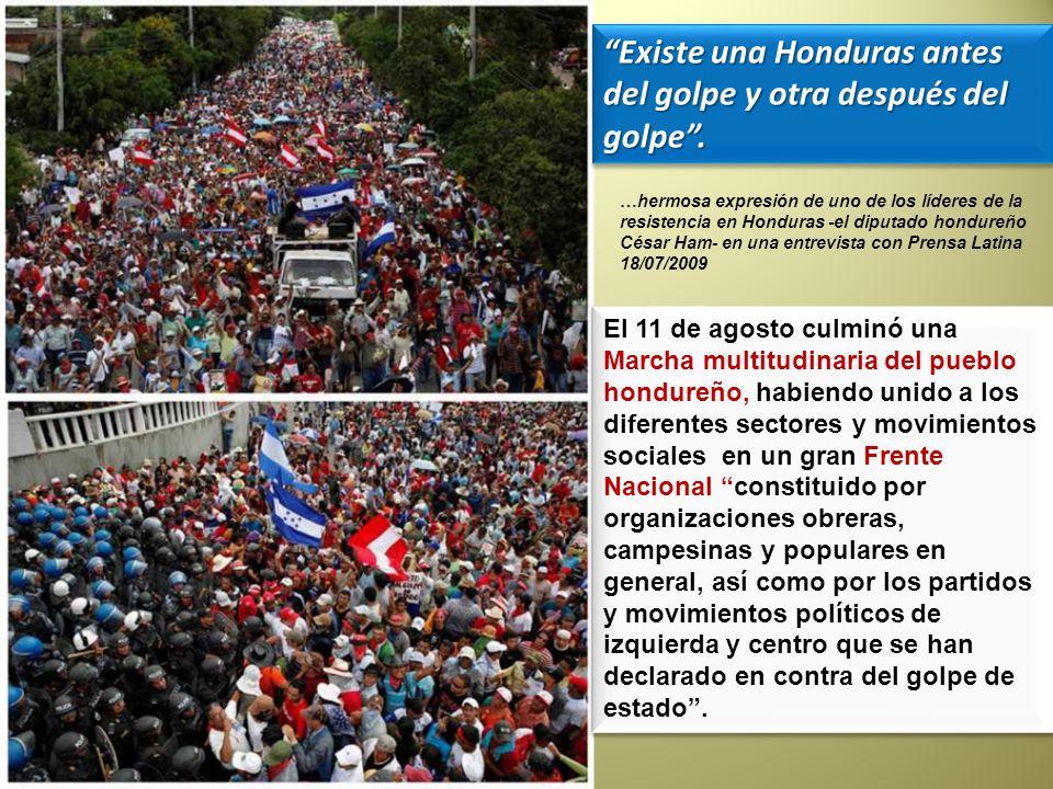 El 11 de agosto culminó una Marcha multitudinaria del pueblo hondureño, habiendo unido a los diferentes sectores y movimientos sociales en un gran Fre