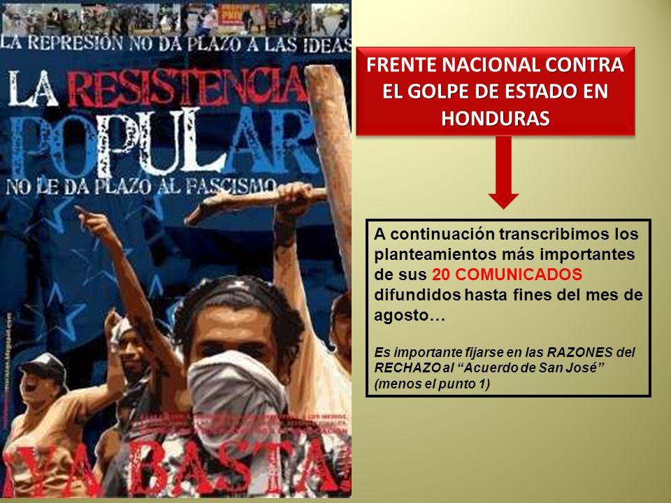 CONTRA EL GOLPE DE ESTADO EN HONDURAS FRENTE NACIONAL CONTRA EL GOLPE DE ESTADO EN HONDURAS A continuación transcribimos los planteamientos más import