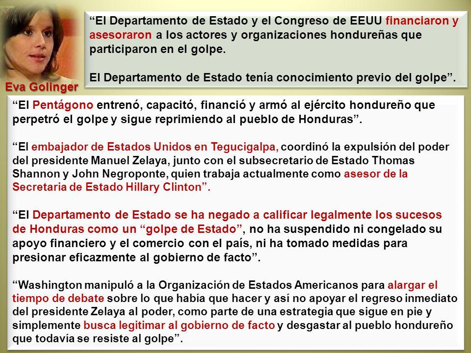 El Pentágono entrenó, capacitó, financió y armó al ejército hondureño que perpetró el golpe y sigue reprimiendo al pueblo de Honduras. El embajador de