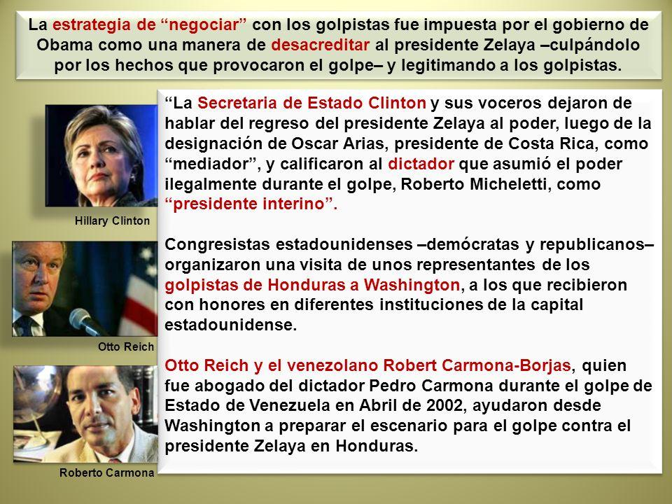 La Secretaria de Estado Clinton y sus voceros dejaron de hablar del regreso del presidente Zelaya al poder, luego de la designación de Oscar Arias, pr