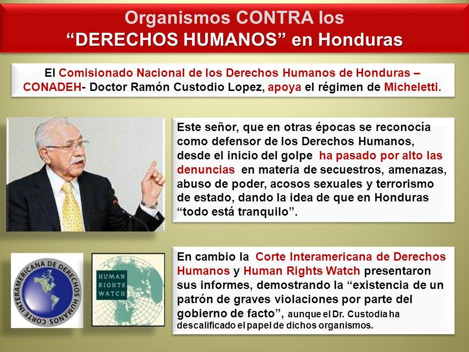 Organismos CONTRA los DERECHOS HUMANOS en Honduras Organismos CONTRA los DERECHOS HUMANOS en Honduras Este señor, que en otras épocas se reconocía com