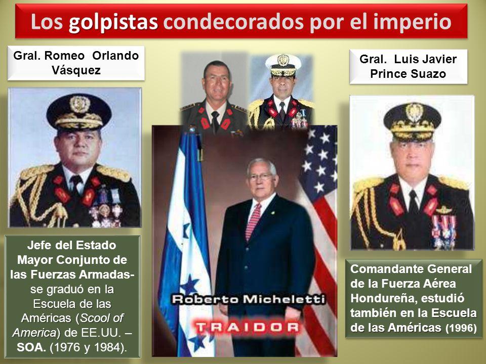 Gral. Luis Javier Prince Suazo Gral. Romeo Orlando Vásquez golpistas Los golpistas condecorados por el imperio Jefe del Estado Mayor Conjunto de las F