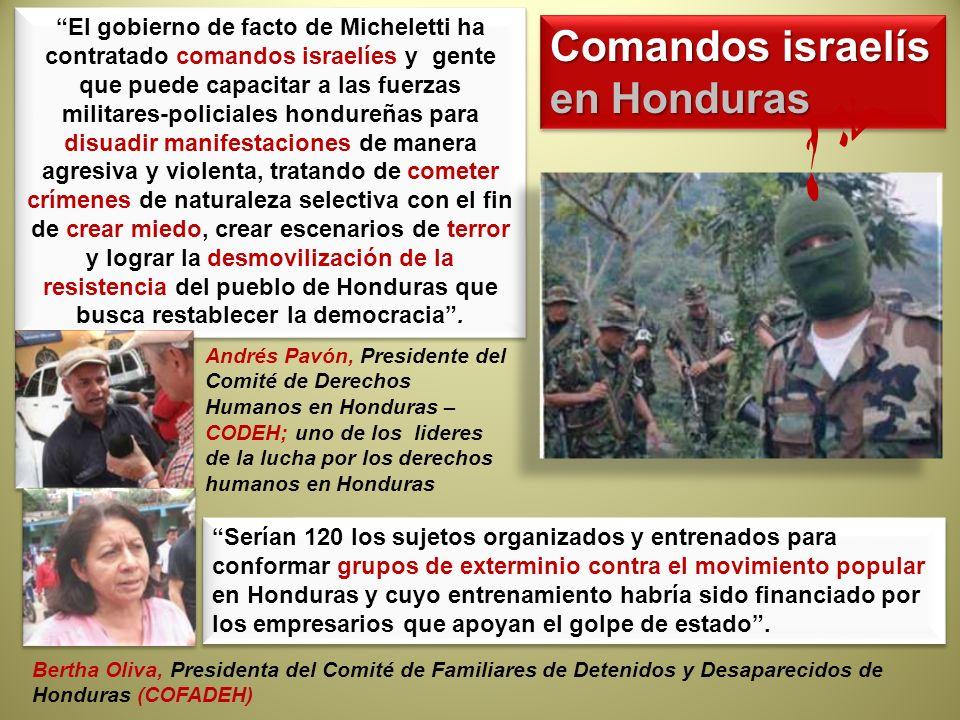 El gobierno de facto de Micheletti ha contratado comandos israelíes y gente que puede capacitar a las fuerzas militares-policiales hondureñas para dis
