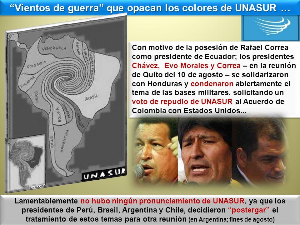 Vientos de guerra que opacan los colores de UNASUR … Con motivo de la posesión de Rafael Correa como presidente de Ecuador; los presidentes Chávez, Ev