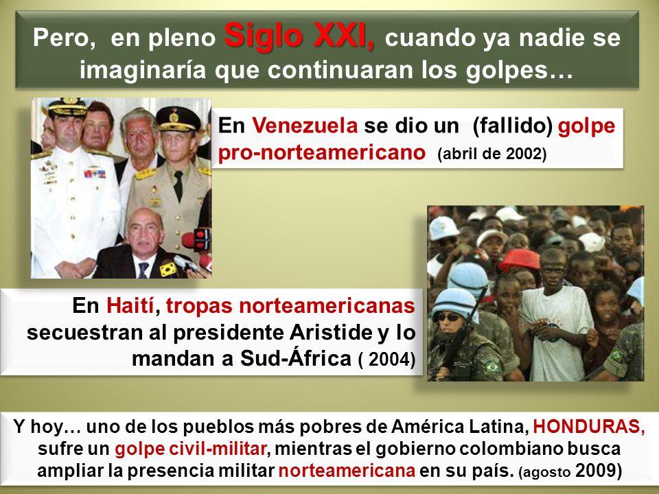 Siglo XXI, Pero, en pleno Siglo XXI, cuando ya nadie se imaginaría que continuaran los golpes… En Haití, tropas norteamericanas secuestran al presiden