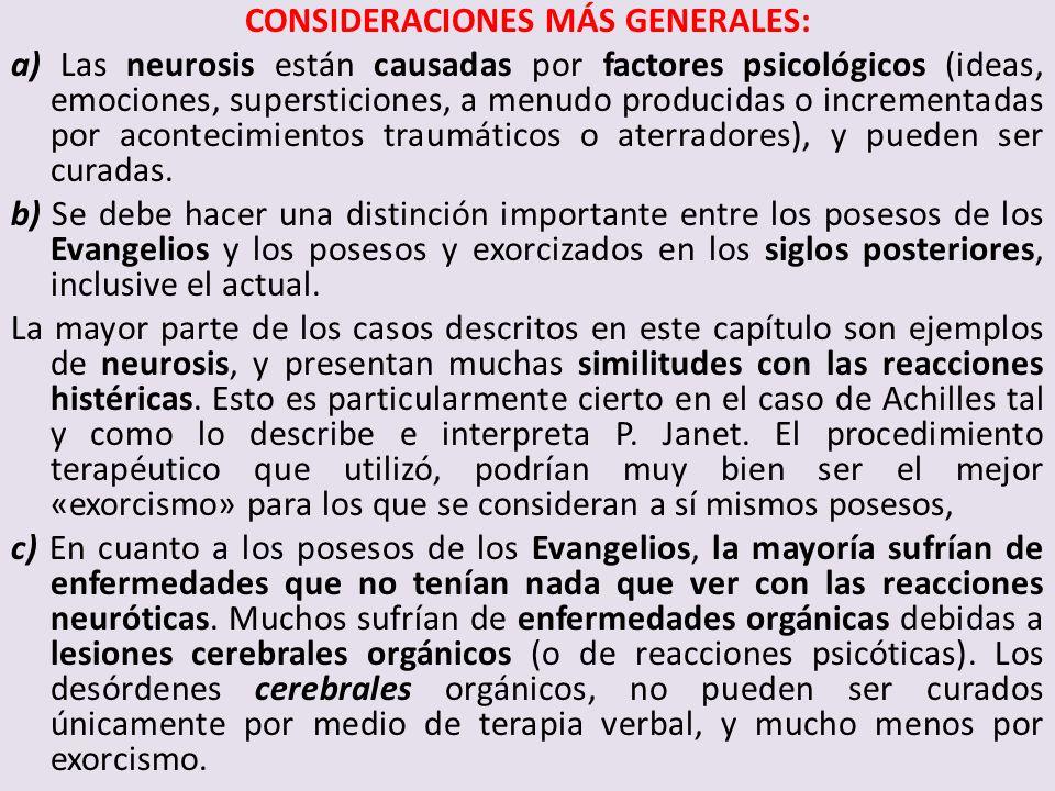 CONSIDERACIONES MÁS GENERALES: a) Las neurosis están causadas por factores psicológicos (ideas, emociones, supersticiones, a menudo producidas o incre
