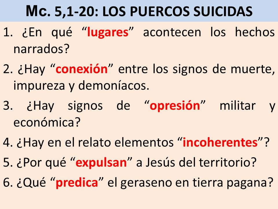 Mc. 5,1-20: LOS PUERCOS SUICIDAS 1. ¿En qué lugares acontecen los hechos narrados? 2. ¿Hay conexión entre los signos de muerte, impureza y demoníacos.