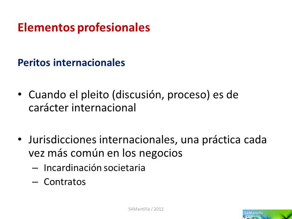 Elementos profesionales Cuando el pleito (discusión, proceso) es de carácter internacional Jurisdicciones internacionales, una práctica cada vez más c