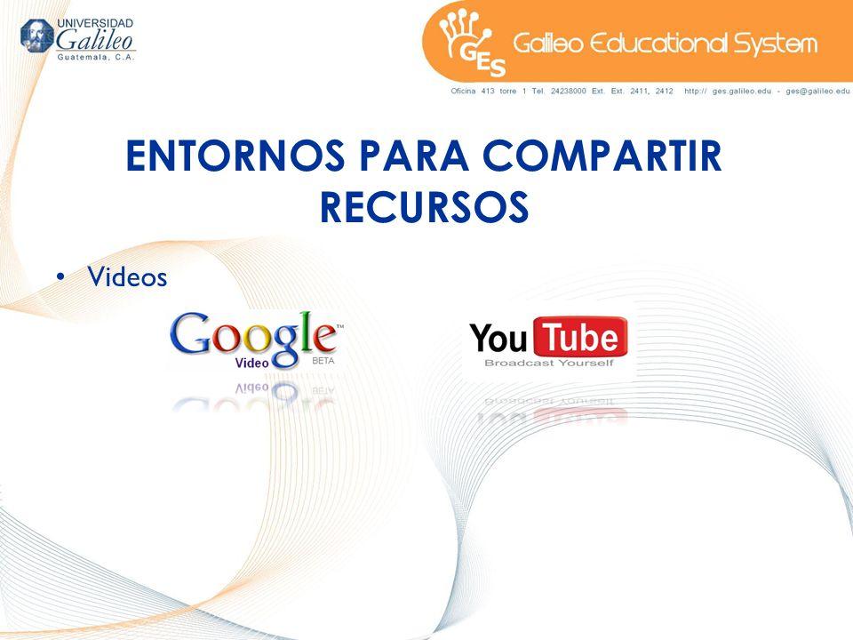ENTORNOS PARA COMPARTIR RECURSOS Videos