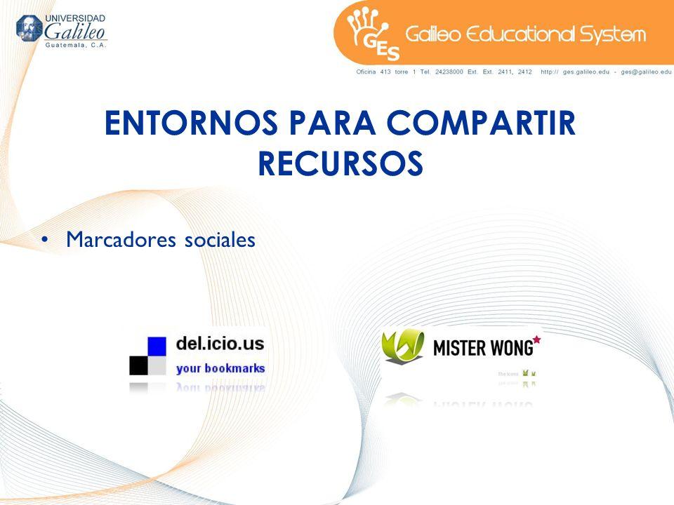 ENTORNOS PARA COMPARTIR RECURSOS Marcadores sociales