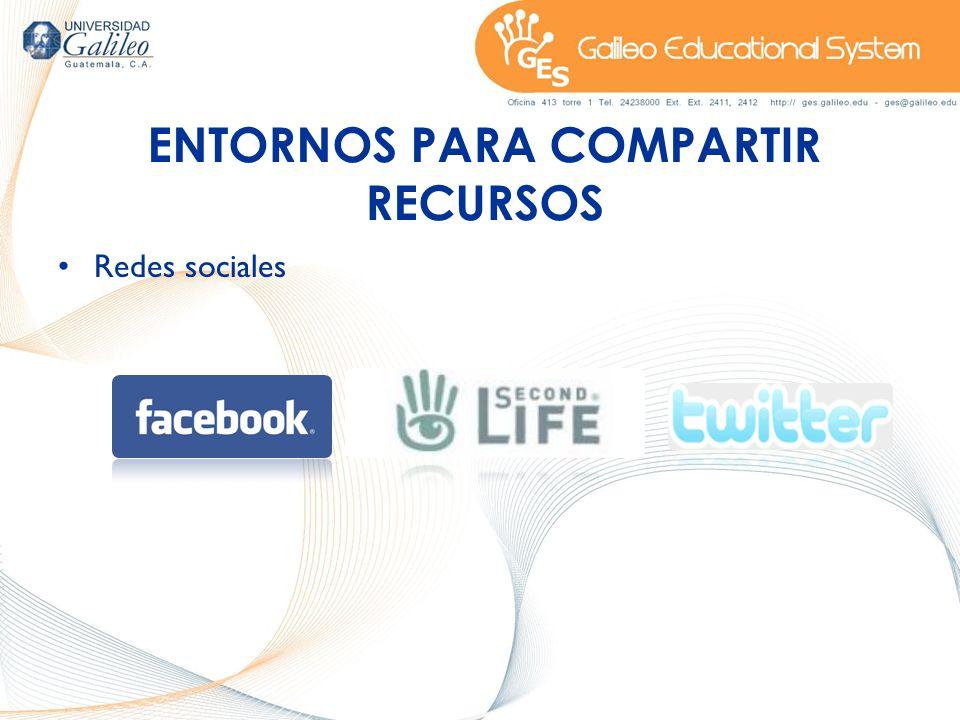 ENTORNOS PARA COMPARTIR RECURSOS Redes sociales