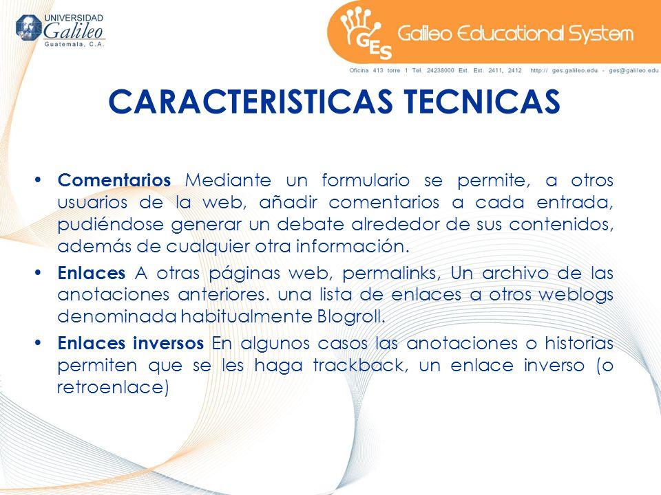 CARACTERISTICAS TECNICAS Comentarios Mediante un formulario se permite, a otros usuarios de la web, añadir comentarios a cada entrada, pudiéndose gene