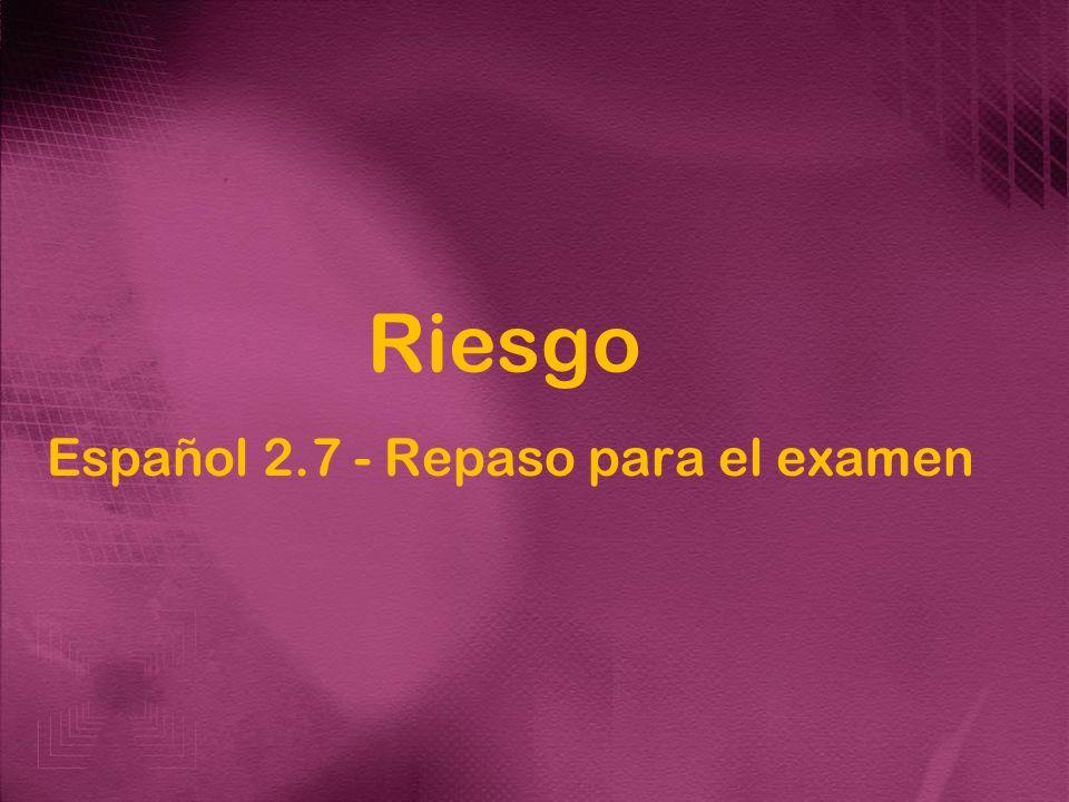Riesgo Español 2.7 - Repaso para el examen