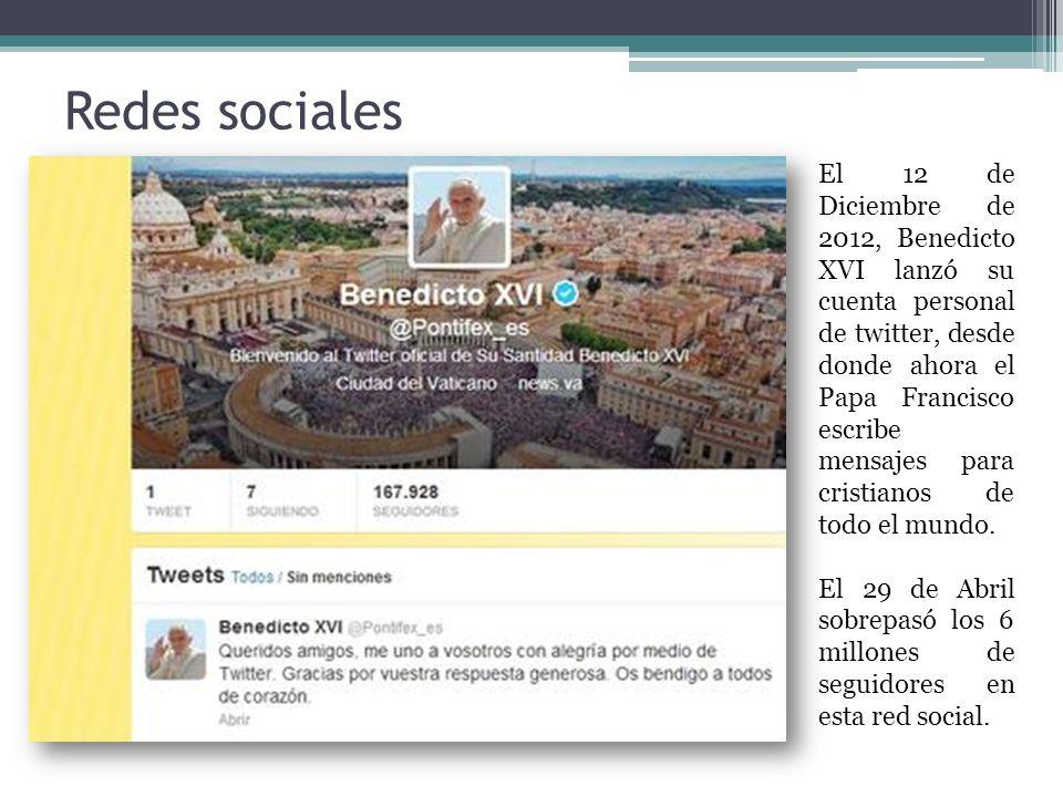 Redes sociales El 12 de Diciembre de 2012, Benedicto XVI lanzó su cuenta personal de twitter, desde donde ahora el Papa Francisco escribe mensajes para cristianos de todo el mundo.