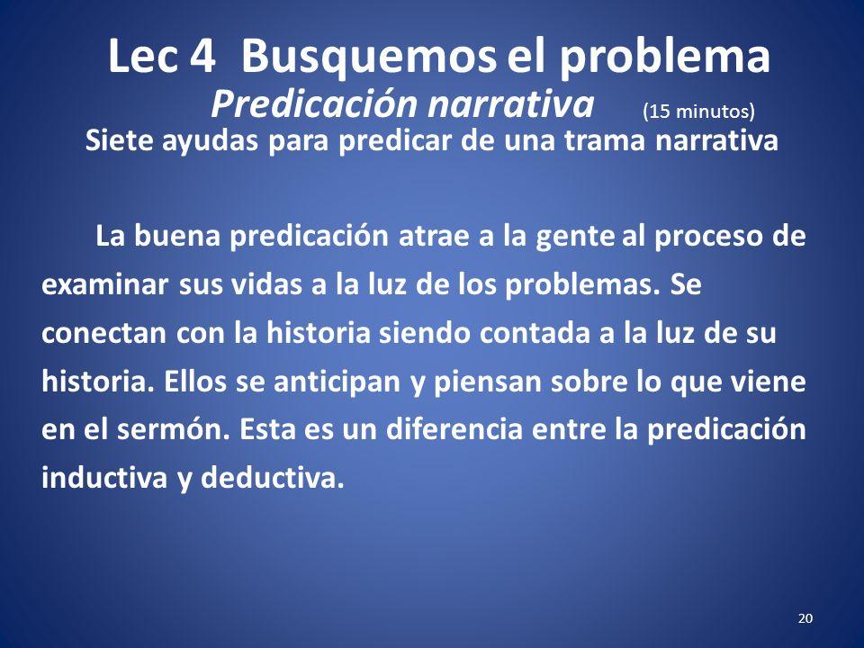 Lec 4 Busquemos el problema 19 Siete ayudas para predicar de una trama narrativa 7. No podemos tener una fuerte teología de la gracia sino sólo a trav