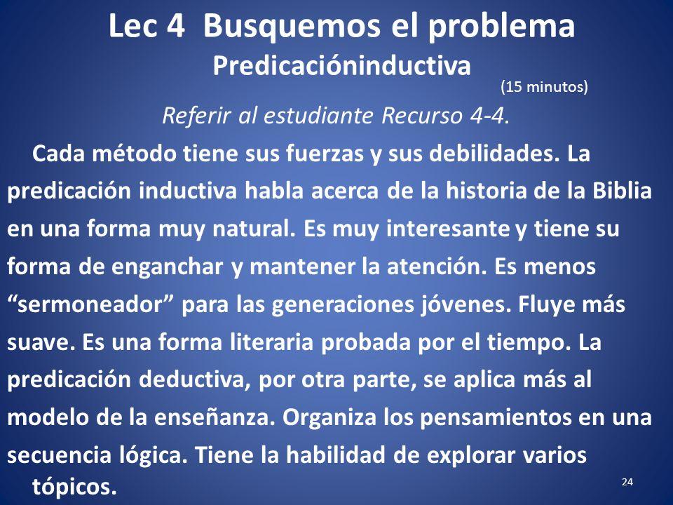 Lec 4 Busquemos el problema Predicacióninductiva 23 Referir al estudiante Recurso 4-4. La predicación que sigue la línea de la trama, partiendo de un