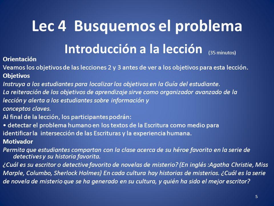 Lec 4 Busquemos el problema 5 Orientación Veamos los objetivos de las lecciones 2 y 3 antes de ver a los objetivos para esta lección.