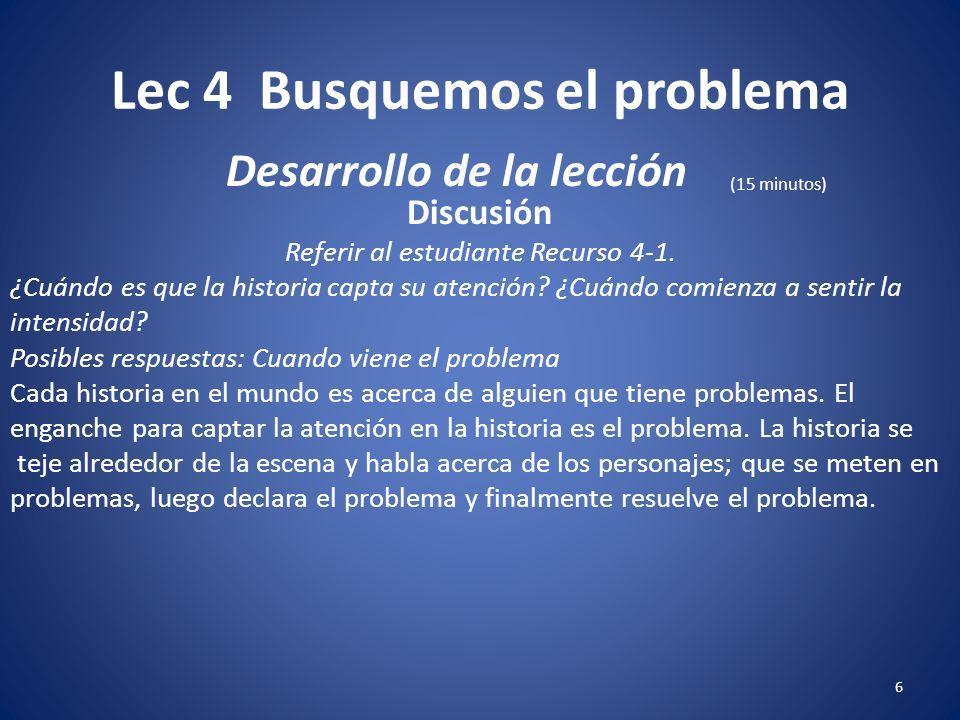 Lec 4 Busquemos el problema 6 Discusión Referir al estudiante Recurso 4-1.