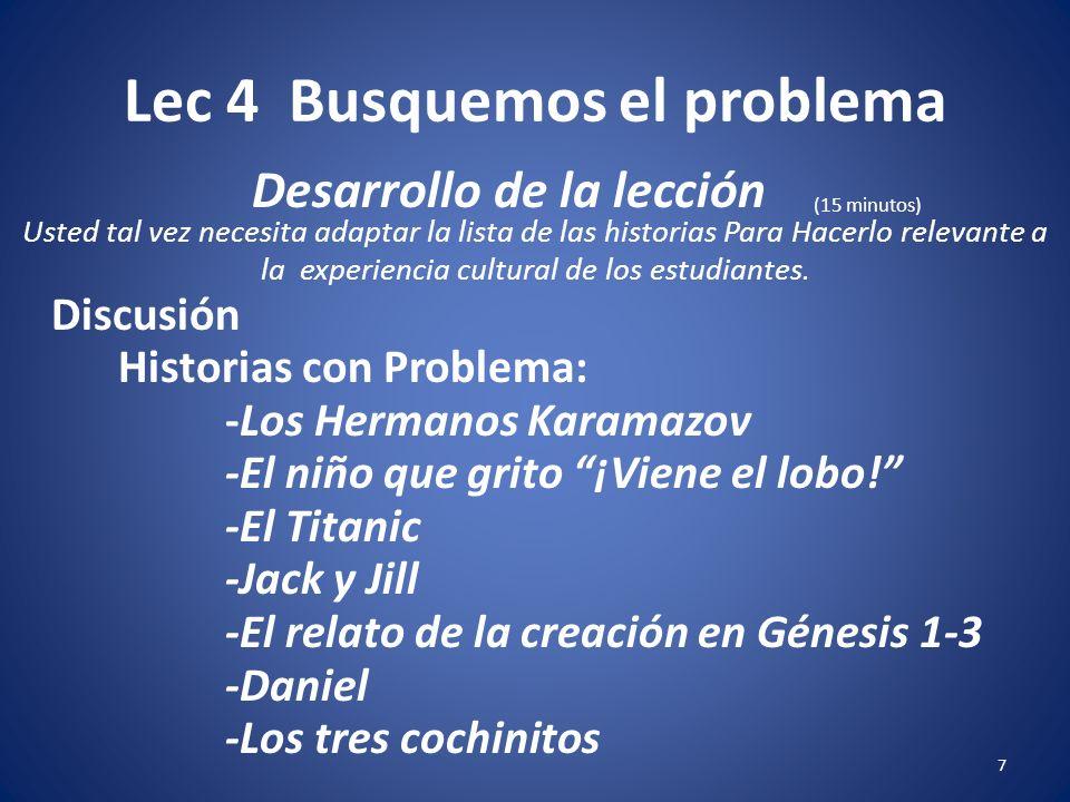 Lec 4 Busquemos el problema 6 Discusión Referir al estudiante Recurso 4-1. ¿Cuándo es que la historia capta su atención? ¿Cuándo comienza a sentir la