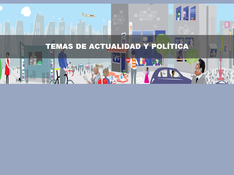 © 2008 Ipsos TEMAS DE ACTUALIDAD Y POLÍTICA
