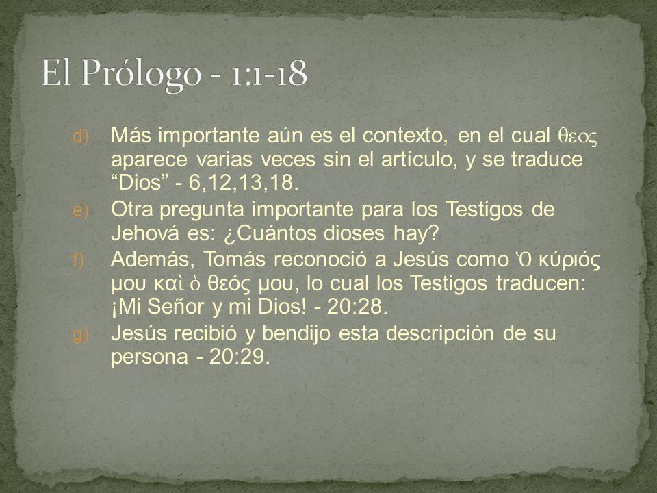d) Más importante aún es el contexto, en el cual aparece varias veces sin el artículo, y se traduce Dios - 6,12,13,18.