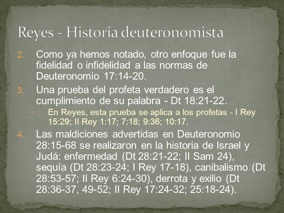 2. Como ya hemos notado, otro enfoque fue la fidelidad o infidelidad a las normas de Deuteronomio 17:14-20. 3. Una prueba del profeta verdadero es el