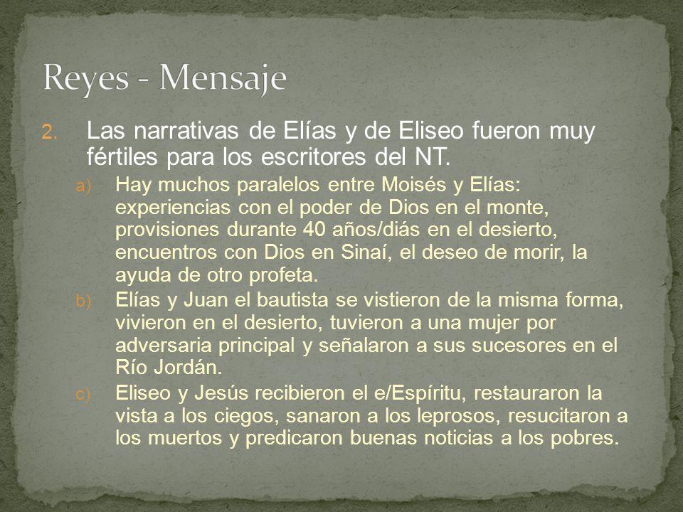 2. Las narrativas de Elías y de Eliseo fueron muy fértiles para los escritores del NT. a) Hay muchos paralelos entre Moisés y Elías: experiencias con