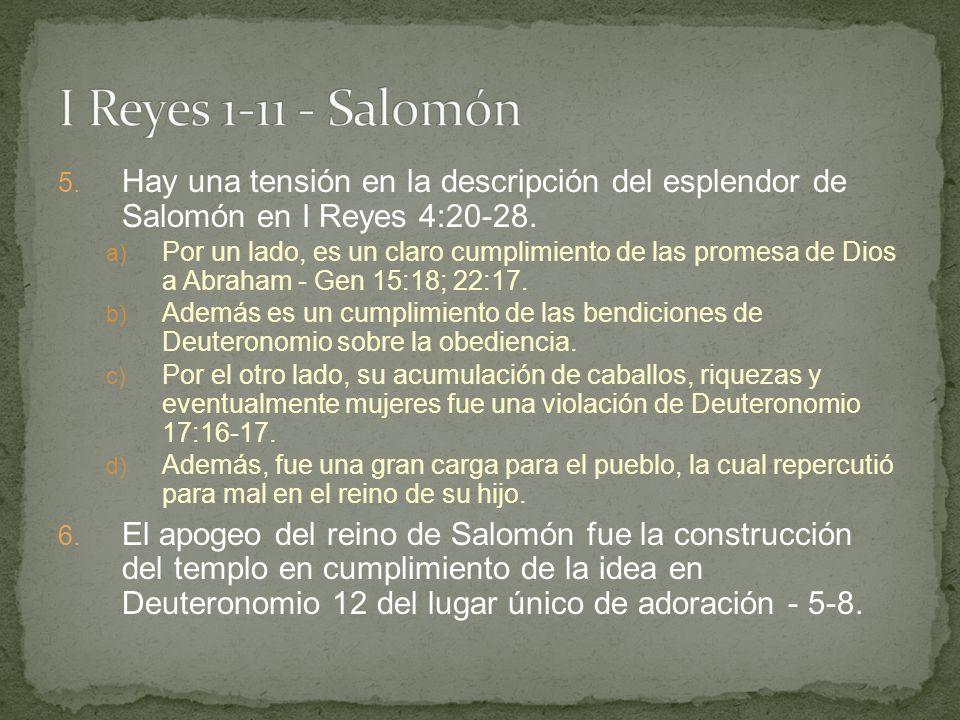 5. Hay una tensión en la descripción del esplendor de Salomón en I Reyes 4:20-28. a) Por un lado, es un claro cumplimiento de las promesa de Dios a Ab