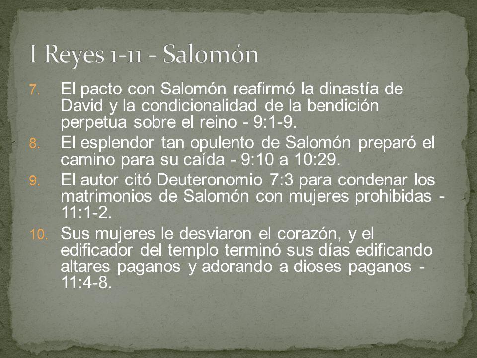 7. El pacto con Salomón reafirmó la dinastía de David y la condicionalidad de la bendición perpetua sobre el reino - 9:1-9. 8. El esplendor tan opulen