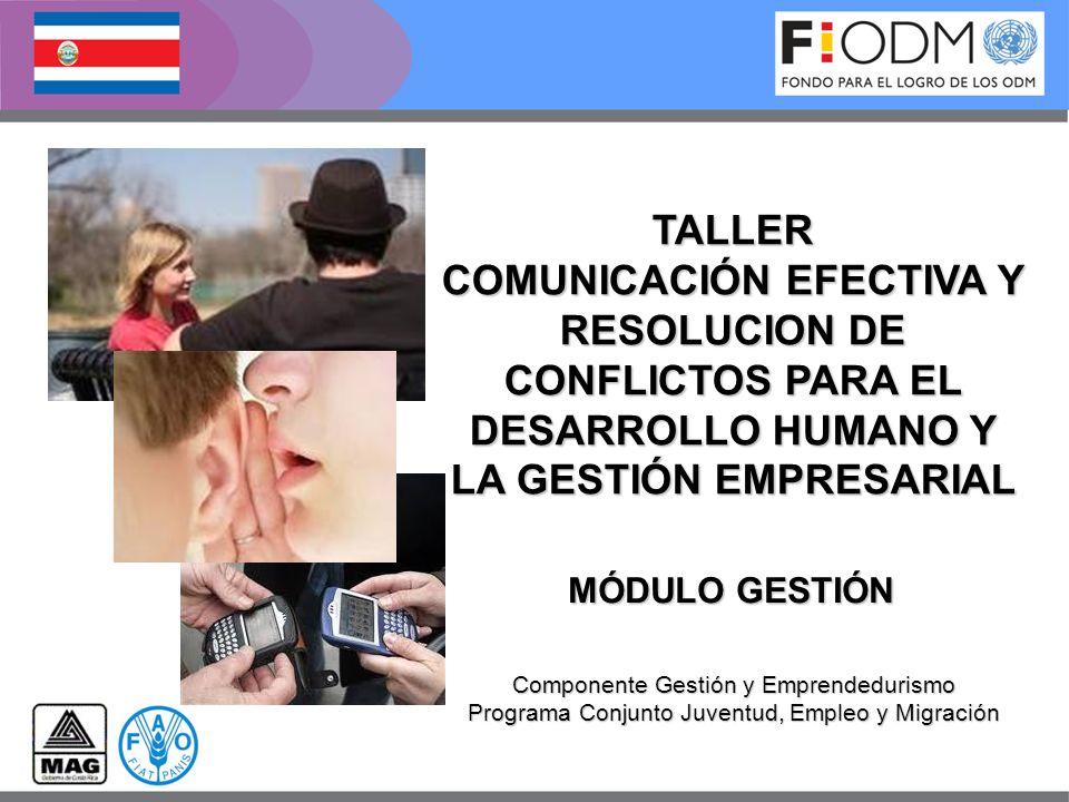Agenda del Taller: Tiempo Estimado: 4 horas 1.Definición de Comunicación y Conflictos 2.Proceso de comunicación 3.Actitudes en la comunicación interpersonal 4.Indicadores de conflicto 5.Resolución de conflictos