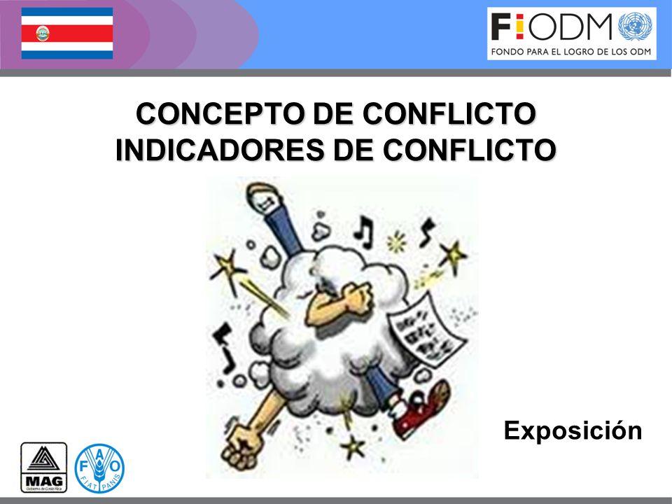 Exposición CONCEPTO DE CONFLICTO INDICADORES DE CONFLICTO
