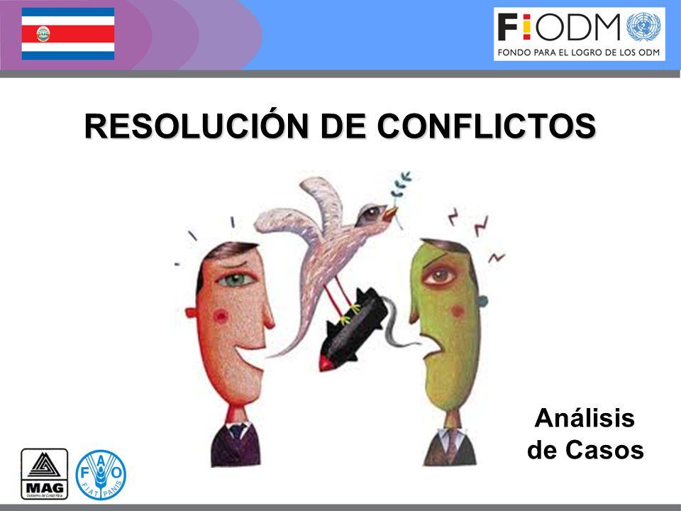 RESOLUCIÓN DE CONFLICTOS Análisis de Casos