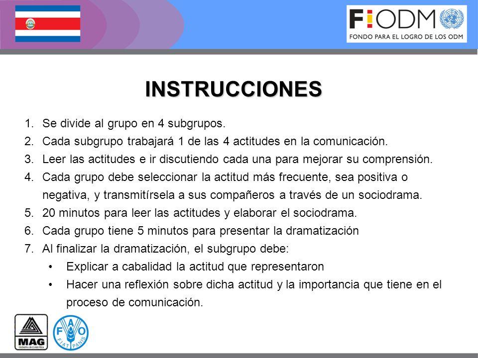 INSTRUCCIONES 1.Se divide al grupo en 4 subgrupos.