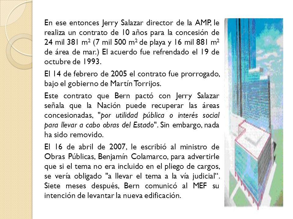 En ese entonces Jerry Salazar director de la AMP, le realiza un contrato de 10 años para la concesión de 24 mil 381 m 2 (7 mil 500 m 2 de playa y 16 m